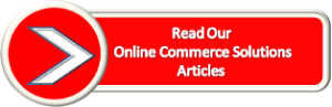 Read Our Online Commerce Solutions Articles